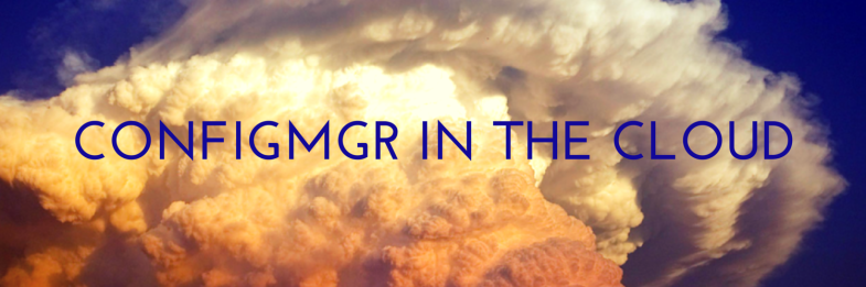 Configmgr in the cloud