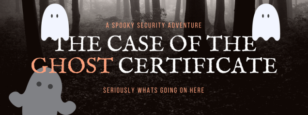 the-case-of-the-ghost-certificate
