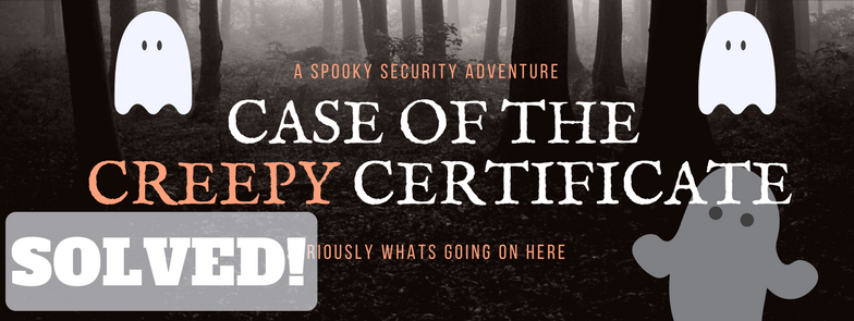 the-case-of-the-ghost-certificate-p2
