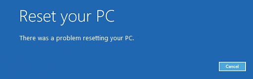 SOLVED! Windows 10 Reset \u2013 There was a problem resetting your PC