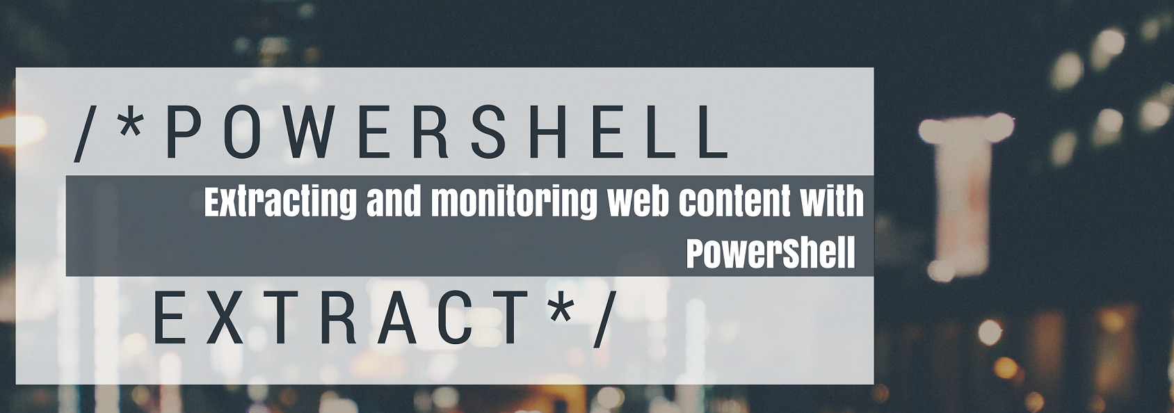 Extracting and monitoring web content with PowerShell