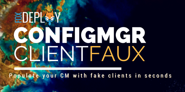 ClientFaux – the fastest way to fill ConfigMgr with Clients