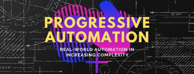 Progressive automation - real world automation in increasing complexity