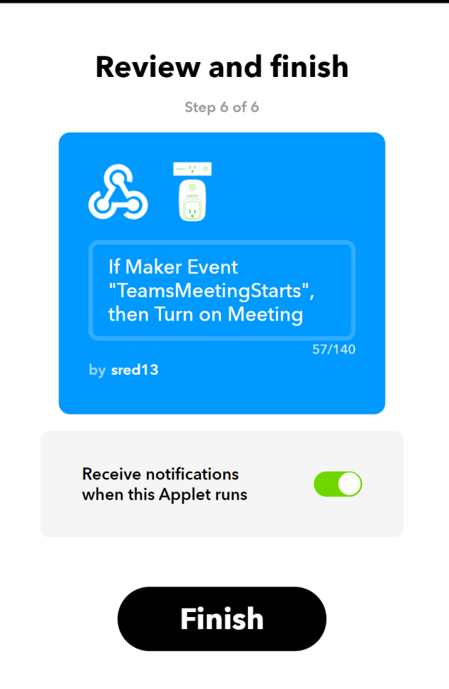 "Shows the final step of the IFTTT flow, confirming the starting and stopping points of the flow and has a large 'FINISH"" button at the bottom."
